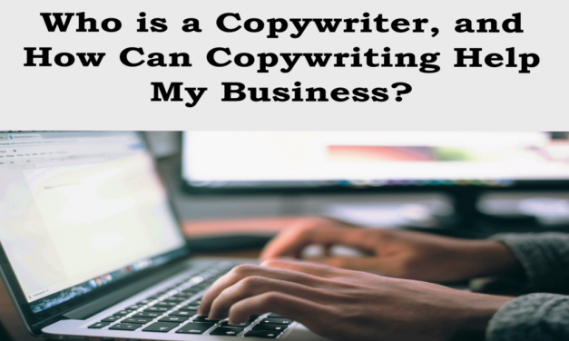 Who is a Copywriter, and How Can Copywriting Help My Business?